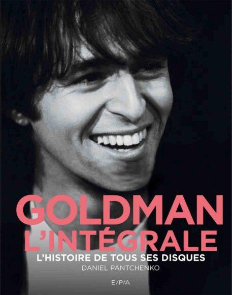 Goldman - L'intégrale : L'histoire de tous ses disques